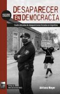 Desaparecer en democracia
