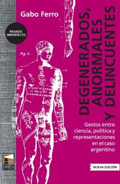 Degenerados, anormales y delincuentes