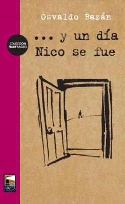 ... Y un día Nico se fue