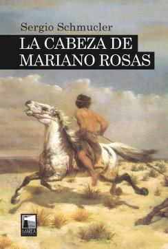 La cabeza de Mariano Rosas