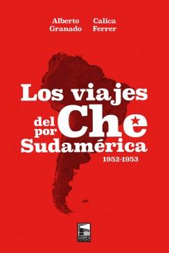 Los viajes del Che por Sudamérica